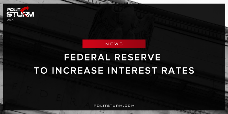 Federal Reserve to Increase Interest Rates
