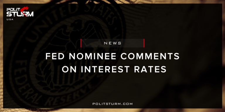Fed Nominee Comments on Interest Rates