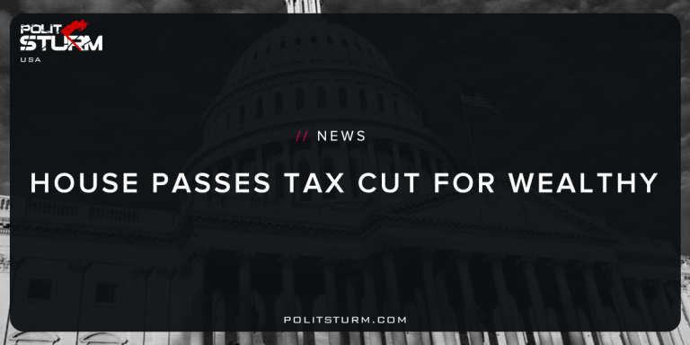 House Passes Tax Cut For Wealthy