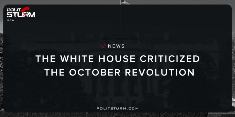 The White House criticized the October Revolution