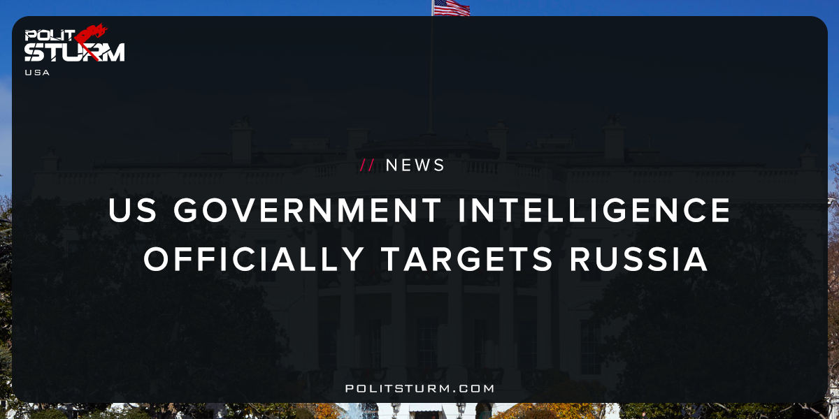 US Government Intelligence Officially Targets Russia