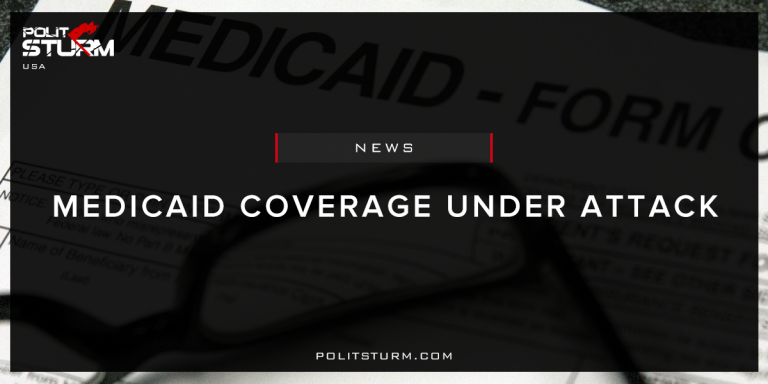 Medicaid Coverage Under Attack