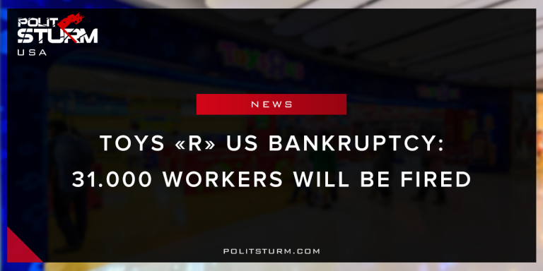 "Toys ""R"" Us bankruptcy: 31 000 workers will be fired"
