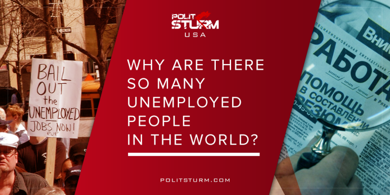 Why Are There So Many Unemployed People in the World?