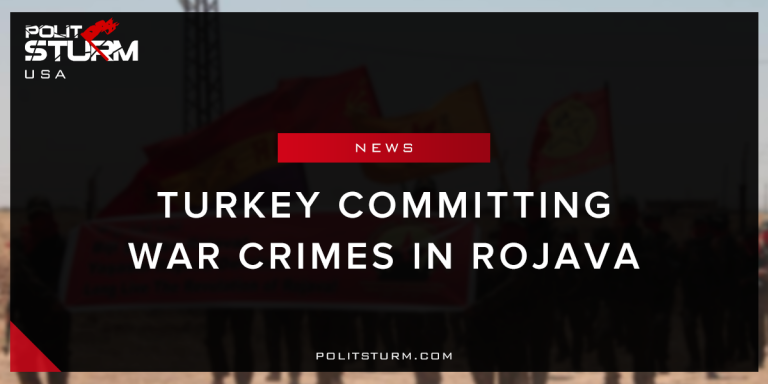 Turkey Committing War Crimes in Rojava