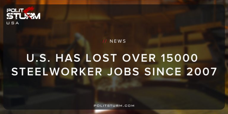 U.S Has Lost Over 15,000 Steelworker Jobs Since 2007