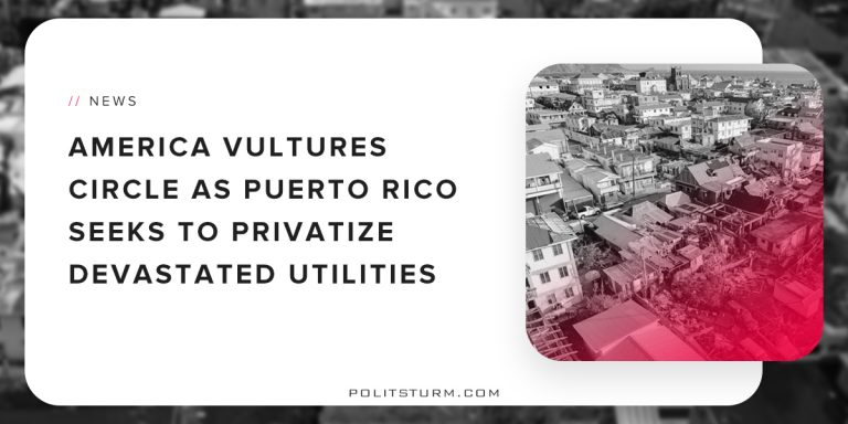 American Vultures Circle as Puerto Rico Seeks to Privatize Devastated Utilities
