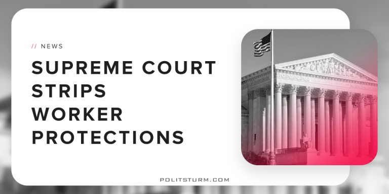 Supreme Court Strips Worker Protections