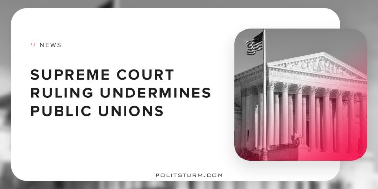Supreme Court Ruling Undermines Public Unions