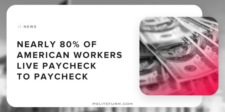 Nearly 80% of American Workers Live Paycheck to Paycheck