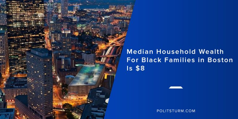 Median Household Wealth For Black Families In Boston Is $8