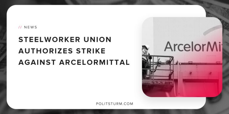 Steelworker Union Authorizes Strike Against ArcelorMittal