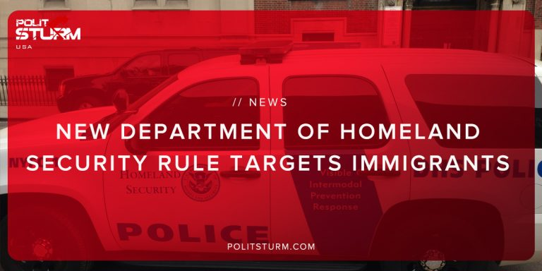 New Department of Homeland Security Rule Targets Immigrants