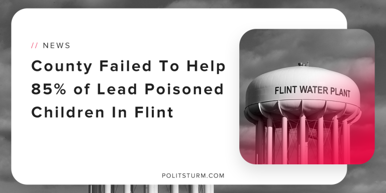 County Failed To Help 85% of Lead Poisoned Children In Flint