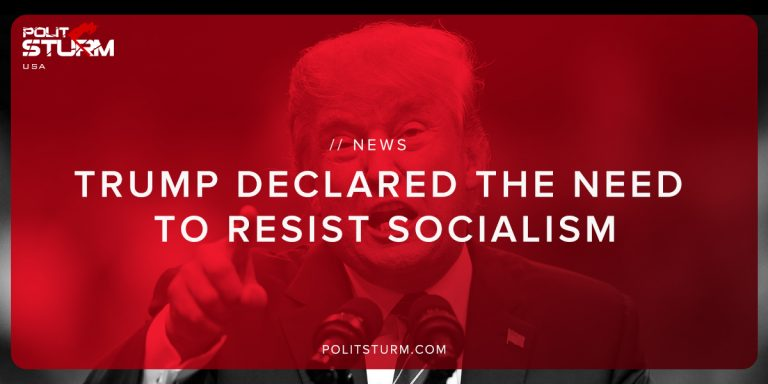 Trump Declared the Need To Resist Socialism