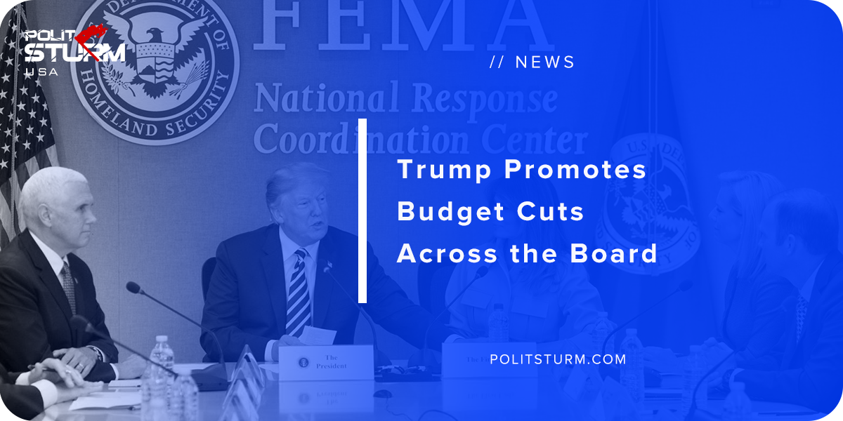 Trump Promotes Budget Cuts Across the Board