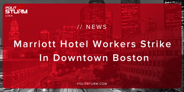 Marriott Hotel Workers Strike In Downtown Boston