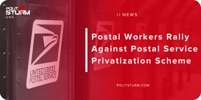 Postal Workers Rally Against Postal Service Privatization Scheme