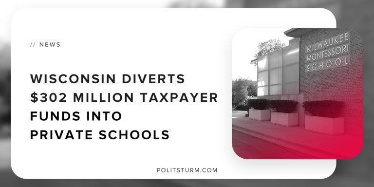 Wisconsin Diverts $302 Million Taxpayer Funds Into Private Schools