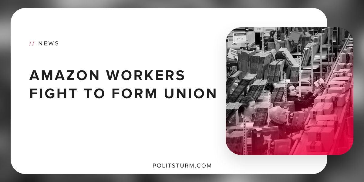 Amazon Workers Fight to Form Union