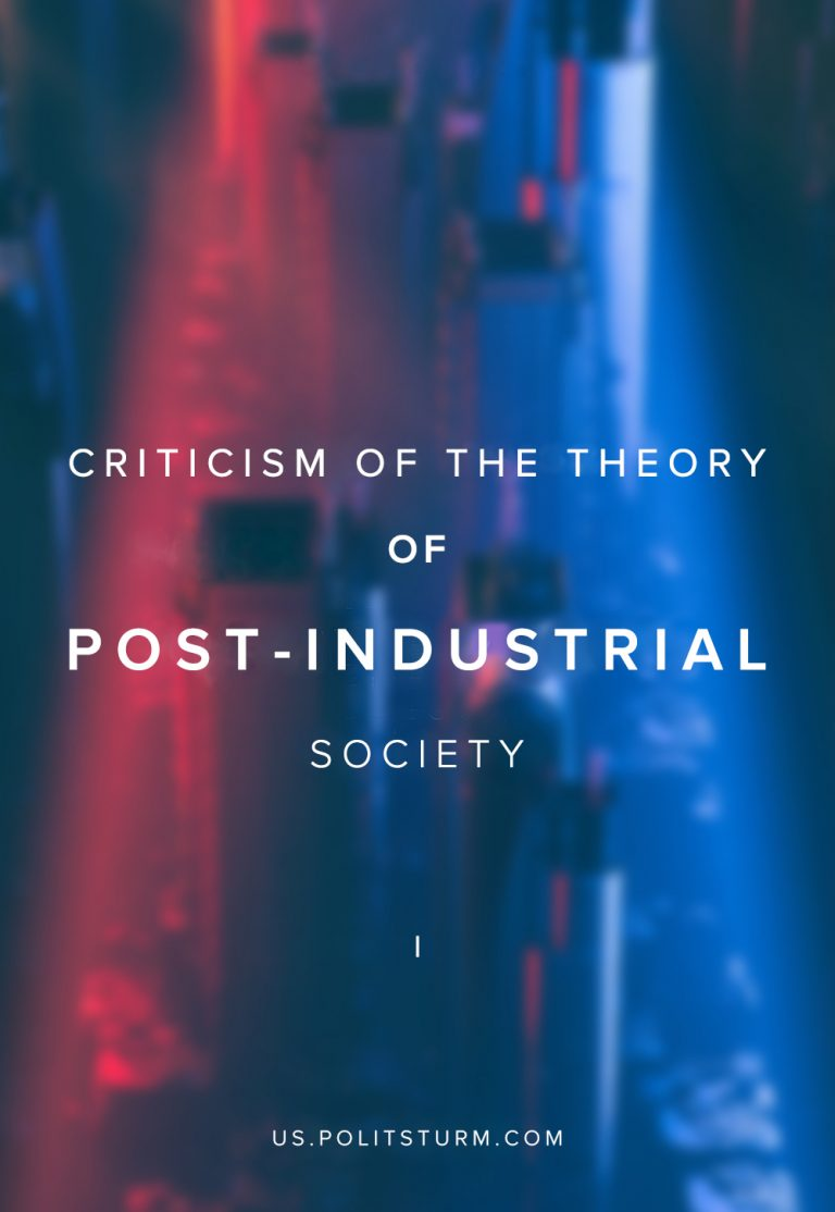 "Criticism of The Theory of ""Post-Industrial Society"", Part 1"
