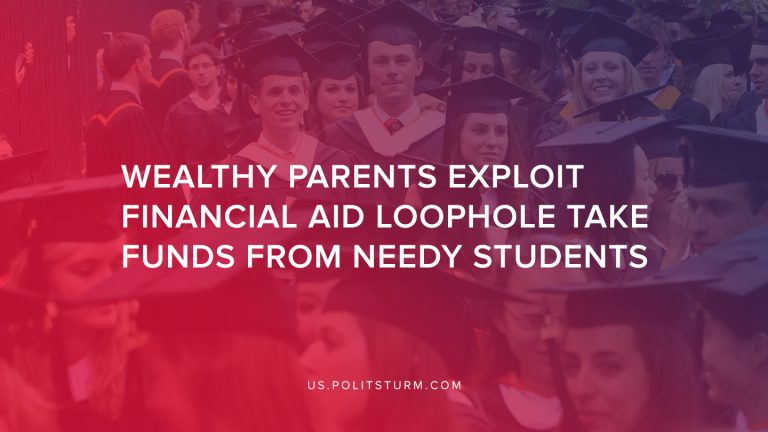 Wealthy Parents Exploit Financial Aid Loophole Take Funds From Needy Students