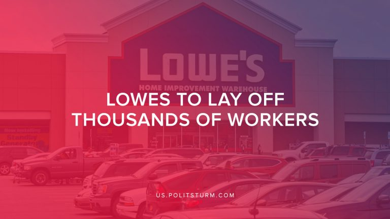 Lowes to Lay Off Thousands of Workers