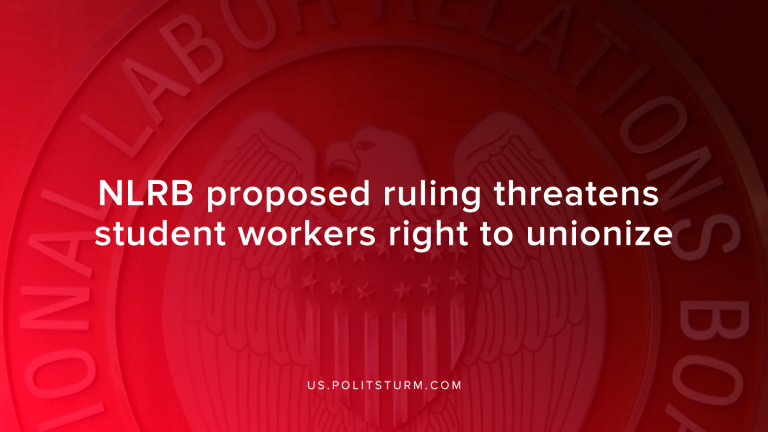 NLRB Proposed Ruling Threatens Student Workers Right to Unionize