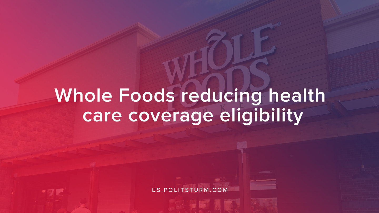 Whole Foods Reducing Health Care Coverage Eligibility