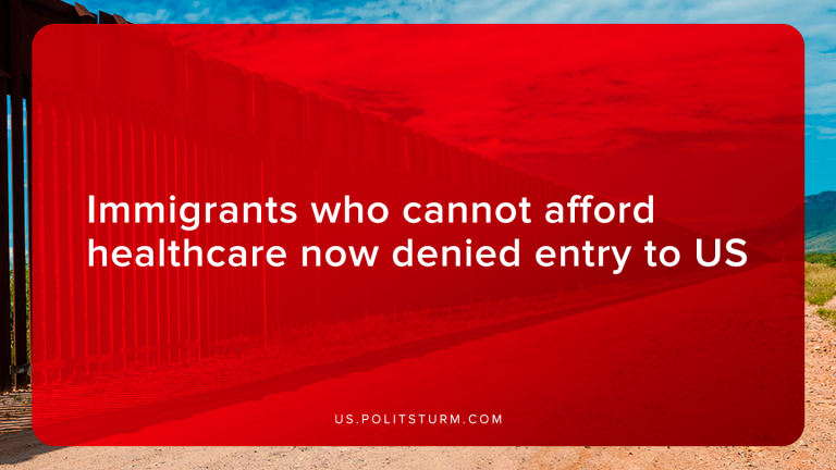 Immigrants Who Cannot Afford Healthcare Now Denied Entry to US