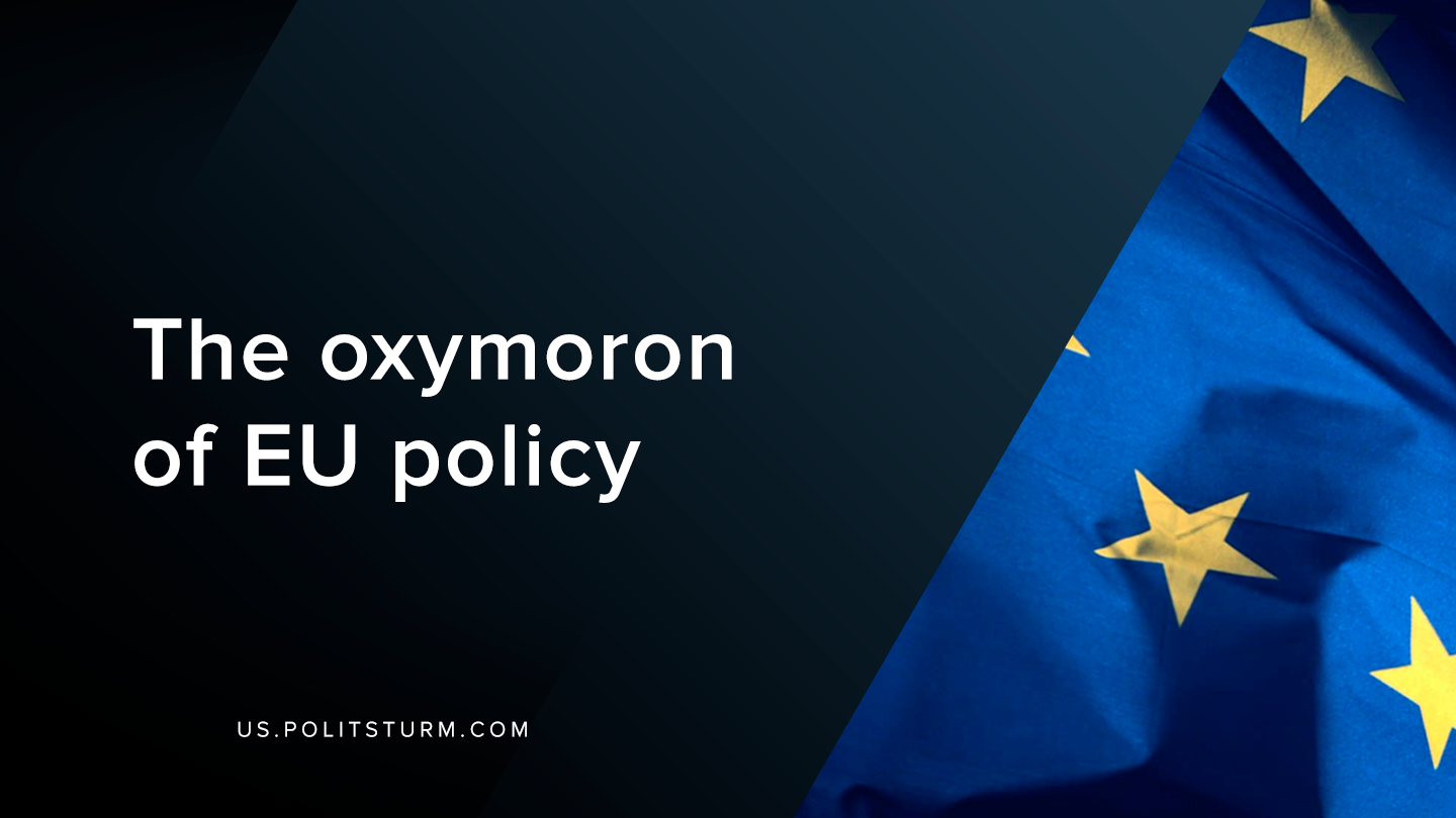 The Oxymoron of EU Policy