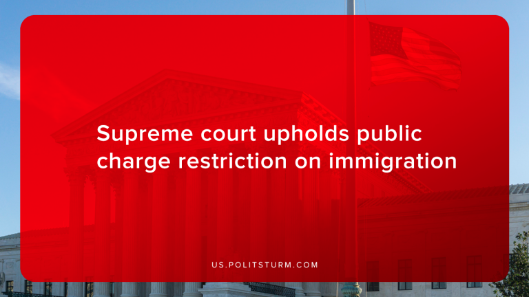 Supreme court upholds public charge restriction on immigration