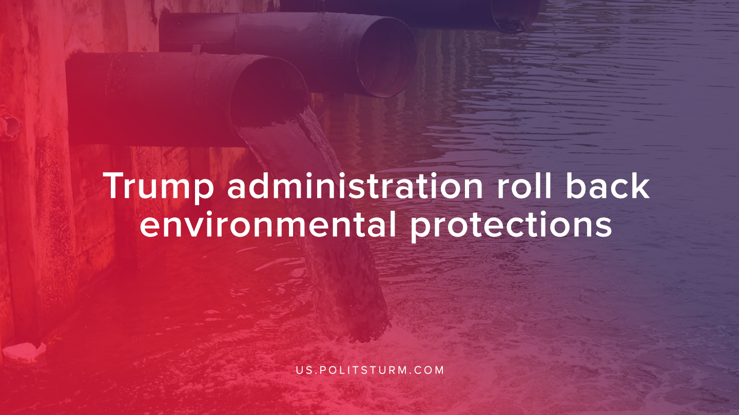 Trump administration roll back environmental protections