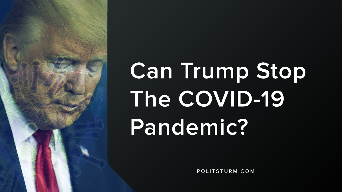 Can Trump Stop The COVID-19 Pandemic?