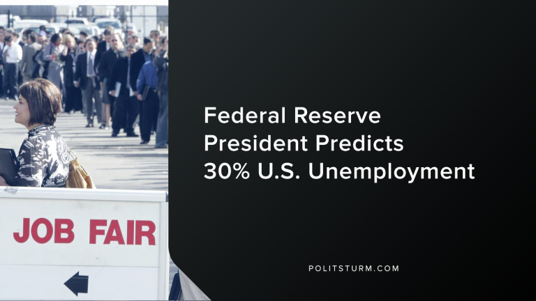 Federal Reserve President Predicts 30% U.S. Unemployment