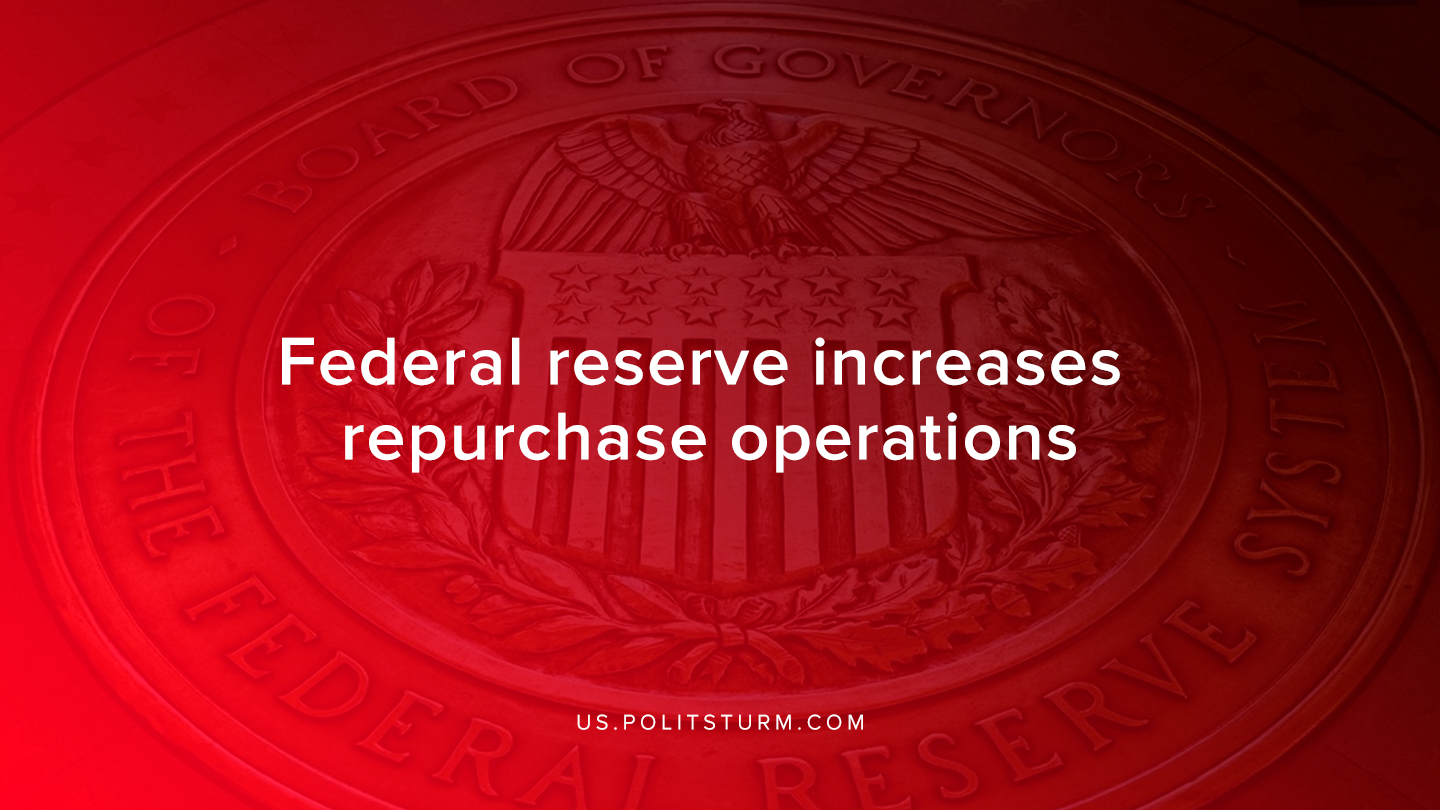 Federal reserve increases repurchase operations