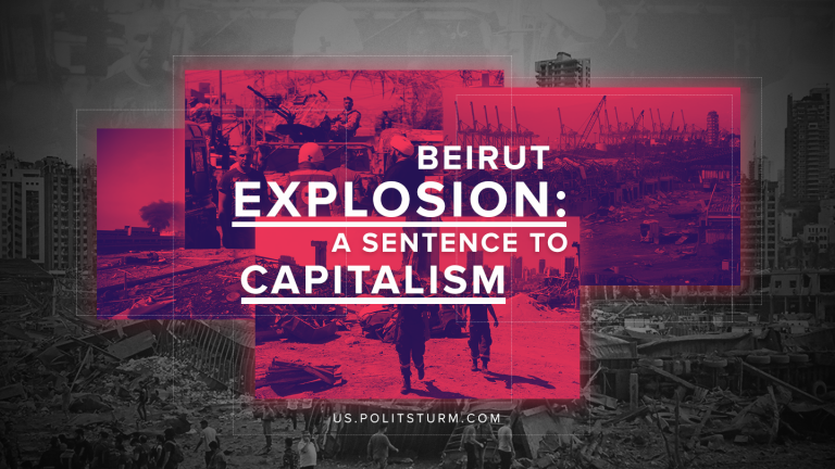 Beirut Explosion: A Sentence to Capitalism