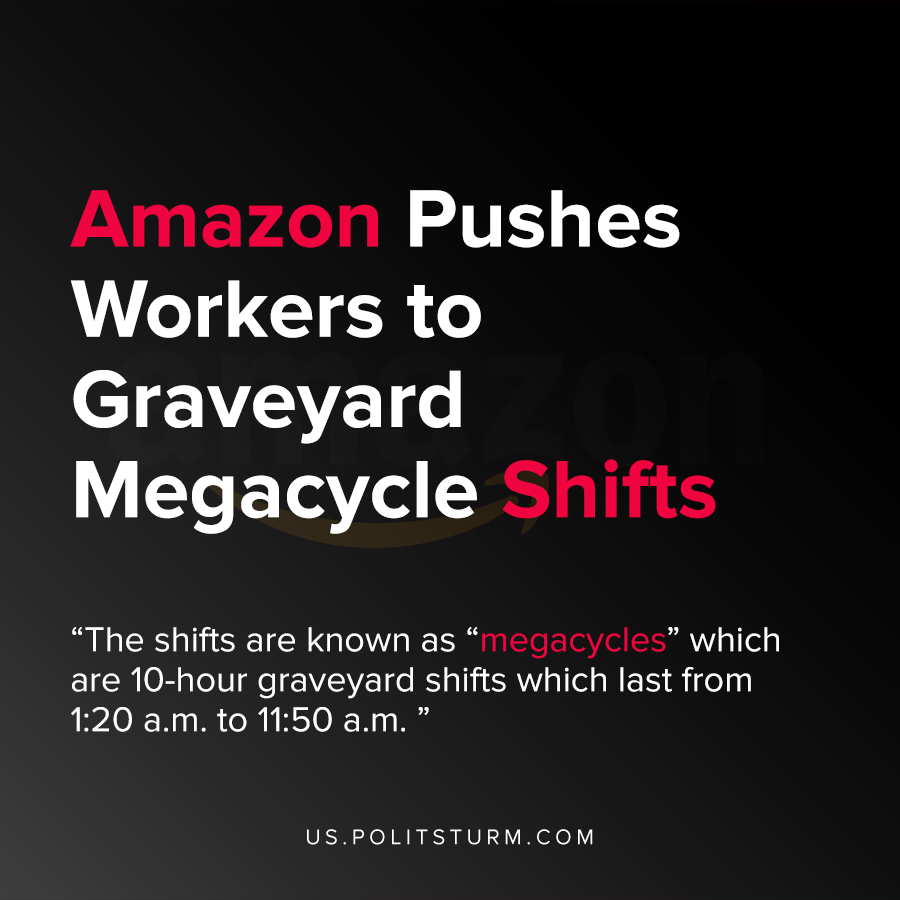 Amazon Pushes Workers to Graveyard Megacycle Shifts