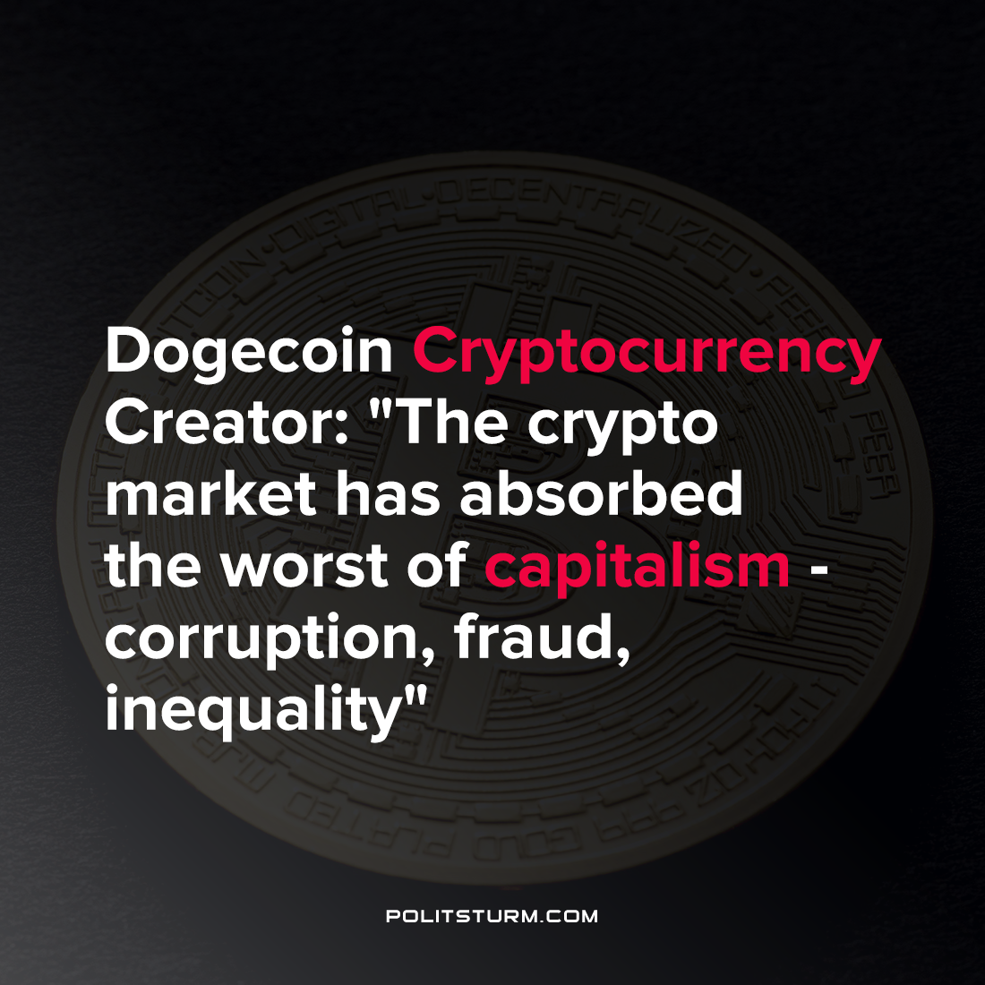 """Dogecoin Cryptocurrency Creator: """"The crypto market has absorbed the worst of capitalism – corruption, fraud, inequality"""""""