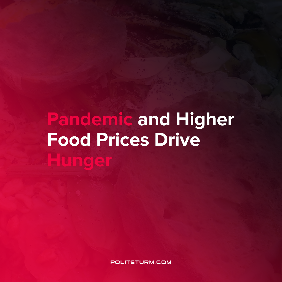 Pandemic and Higher Food Prices Drive Hunger