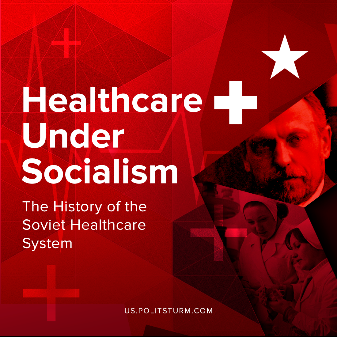 Healthcare Under Socialism: The History of the Soviet Healthcare System